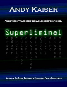 Dev Manny, Information Technology Private Investigator #1: Superliminal by Andy Kaiser